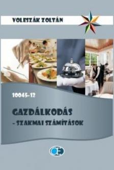 VOLESZÁK ZOLTÁN - GAZDÁLKODÁS -SZAKMAI SZÁMÍTÁSOK - 10045-12