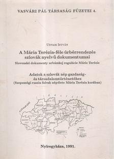 Udvari István - A Mária Terézia-féle úrbérrendezés szlovák nyelvű dokumentumai [antikvár]