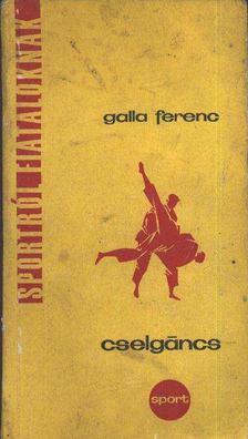 GALLA FERENC - Cselgáncs [antikvár]