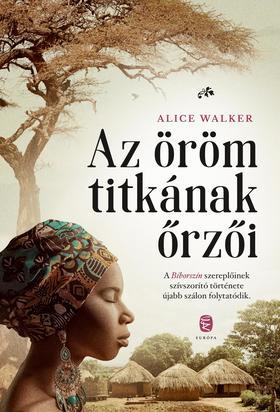 Walker. Alice - Az öröm titkának őrzői