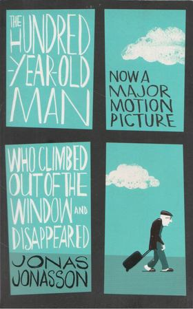 Jonas Jonasson - The Hundred Year Old Man Who Climbed Out of the Window and Disappeared [antikvár]