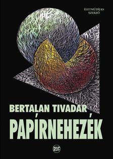 Bertalan Tivadar - Papírnehezék [antikvár]