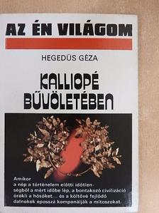 Hegedüs Géza - Kalliopé bűvöletében [antikvár]