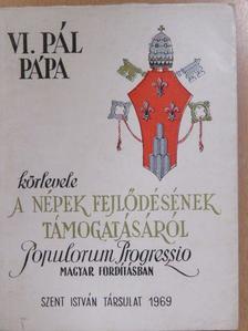 VI. Pál pápa - VI. Pál pápa körlevele a népek fejlődésének támogatásáról  [antikvár]