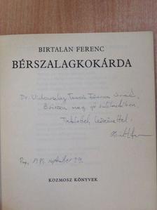 Birtalan Ferenc - Bérszalagkokárda (dedikált példány) [antikvár]
