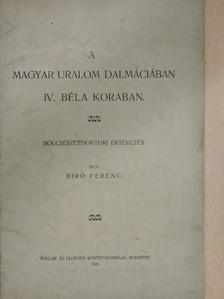 Biró Ferenc - A magyar uralom Dalmáciában IV. Béla korában [antikvár]
