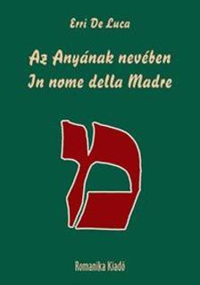 Erri De Luca - Az Anyának nevében / In nome del Madre