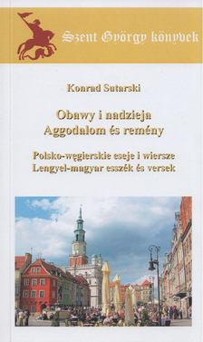 Konrad Sutarski - Aggodalom és remény / Obawy i nadzieja [antikvár]