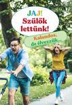szerk. Lengyel Orsolya és Paula Dreve - Jaj! Szülők lettünk - Kalandos, de élvezzük...
