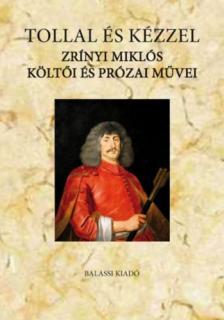 Suhai Pál - Tollal és kézzel - Zrínyi Miklós költői és prózai művei