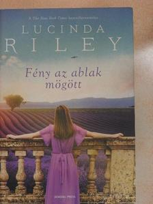 Lucinda Riley - Fény az ablak mögött [antikvár]