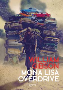 William Gibson - Mona Lisa Overdrive