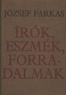 József Farkas - Írók, eszmék, forradalmak [antikvár]