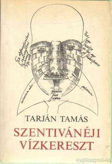 Tarján Tamás - Szentivánéji Vízkereszt [antikvár]