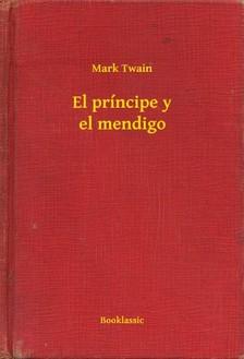 Mark Twain - El príncipe y el mendigo [eKönyv: epub, mobi]