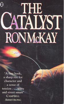 McKAY, RON - The Catalyst [antikvár]