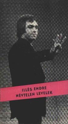 Illés Endre - Névtelen levelek [antikvár]