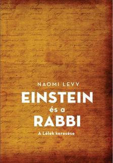 Naomi Levy - Einstein és a rabbi - A Lélek keresése