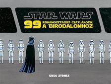 NINCS SZERZŐ - Star Wars - 99 rohamosztagos csatlakozik a Birodalomhoz