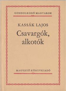 Kassák Lajos - Csavargók, alkotók [antikvár]