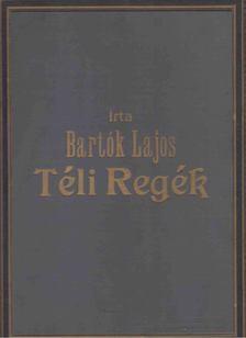 Bartók Lajos - Téli Regék [antikvár]