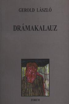 Gerold László - Drámakalauz [antikvár]