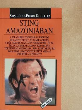 Jean-Pierre Dutilleux - Sting Amazóniában [antikvár]