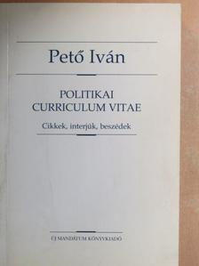Pető Iván - Politikai Curriculum Vitae [antikvár]