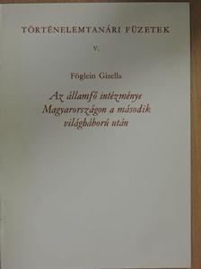 Föglein Gizella - Az államfő intézménye Magyarországon a második világháború után [antikvár]