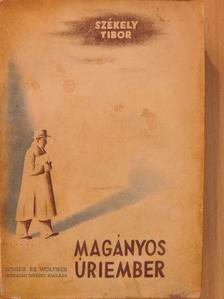 Székely Tibor - Magányos úriember [antikvár]