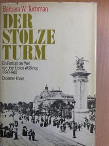 Barbara W. Tuchman - Der Stolze Turm [antikvár]