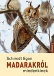 Schmidt Egon - Madarakról mindenkinek [eKönyv: epub, mobi]