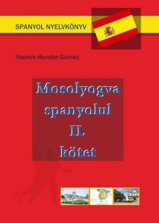 Yasmín Hondar Gómez - Mosolyogva spanyolul - Második kötet