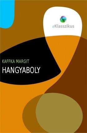 Kaffka Margit - Hangyaboly [eKönyv: epub, mobi]