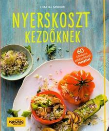 Chantal Sandjon - Nyerskoszt kezdőknek - 60 könnyen elkészíthető recepttel