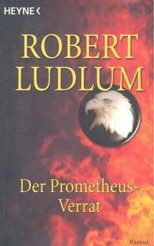 Robert Ludlum - Der Prometheus-Verrat [antikvár]