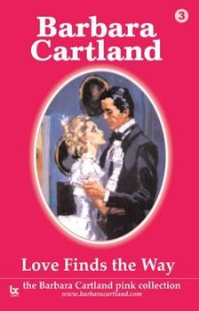 Barbara Cartland - Love Finds The Way [eKönyv: epub, mobi]