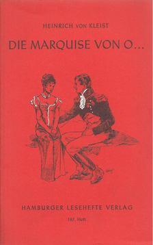 Heinrich von Kleist - Die Marquise von O... [antikvár]