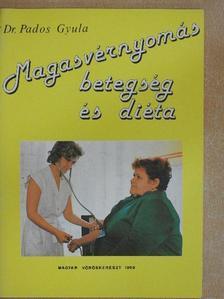 Dr. Pados Gyula - Magasvérnyomás betegség és diéta [antikvár]