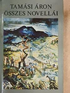 Tamási Áron - Tamási Áron összes novellái I. [antikvár]