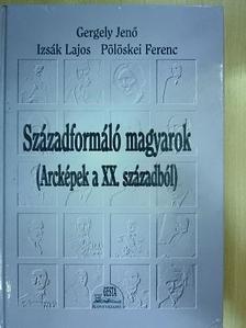 Gergely Jenő - Századformáló magyarok [antikvár]