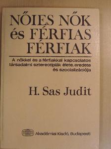 H. Sas Judit - Nőies nők és férfias férfiak [antikvár]