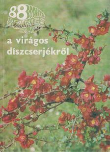 Schmidt Gábor - 88 színes oldal a virágos díszcserjékről [antikvár]