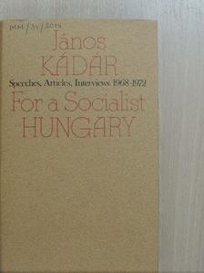 János Kádár - For a Socialist Hungary [antikvár]