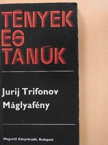 Jurij Trifonov - Máglyafény [antikvár]