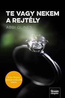 Abbi Glines - Te vagy nekem a rejtély