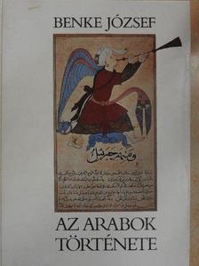Benke József - Az arabok története [antikvár]