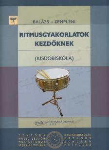 BALÁZS - ZEMPLÉNI - RITMUSGYAKORLATOK KEZDŐKNEK (KISDOBISKOLA)
