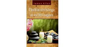James Allen - Meditációs könyv az év 365 napjára