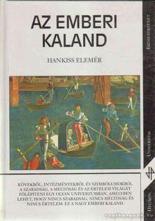 HANKISS ELEMÉR - Az emberi kaland [antikvár]